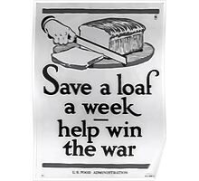 Save a loaf a week  help win the war1 002 Poster