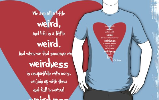 Love is Weird by NevermoreShirts