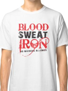 Iron house Blood Sweat & Iron Classic T-Shirt