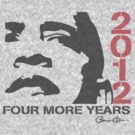 Obama 2012 Four More Years Shirt by ObamaShirt