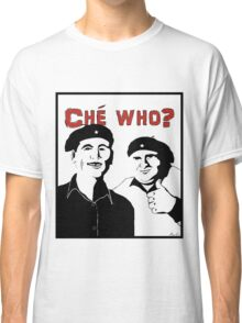 """Personalised """"Che who?"""" t-shirt Classic T-Shirt"""
