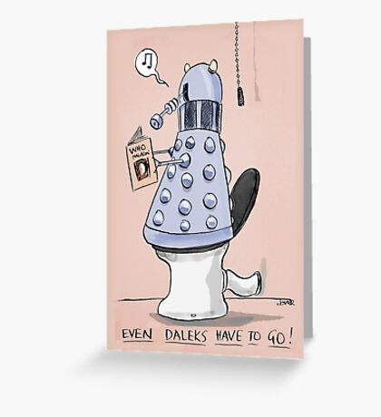 dalek toilet humour Greeting Card
