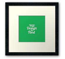 Will Work for Food - Green + Lobster Framed Print