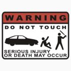 WARNING: DO NOT TOUCH by Veyrox