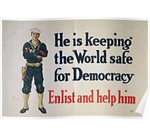 He is keeping the world safe for democracy Enlist and help him Poster
