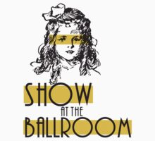 Show at the Ballroom Girl Tee by iKalDesign