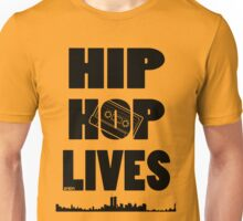 Hip Hop Lives Unisex T-Shirt