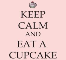 Keep Calm and Eat a Cupcake by sweetcherries