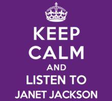 Keep Calm and listen to Janet Jackson by Yiannis  Telemachou
