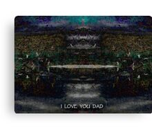 I LOVE YOU DAD Canvas Print