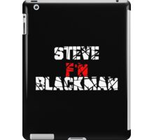Steve F'N Blackman iPad Case/Skin