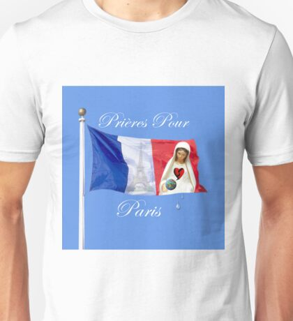 PRIERES POUR PARIS-FRENCH-(VERSION TWO)-M'y dévouement HEARTFELT nos cœurs pensées et prières sont avec vous tous HUGS..SUCH Un drame qui nous touche TOUS HUGS Unisex T-Shirt