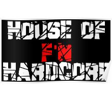 House of F'N Hardcore Poster
