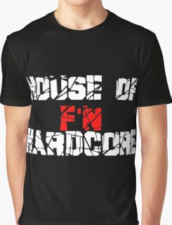House of F'N Hardcore Graphic T-Shirt