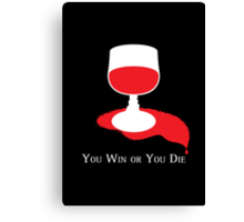 You Win or You Die Canvas Print