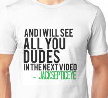 Jacksepticeye outro  Unisex T-Shirt