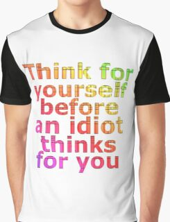 think idiot Graphic T-Shirt