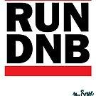 RUN DNB Design - Blk  by MrBisto