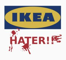 Ikea hater!! by Jeremydude