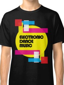 Electronic Dance Music (colorship) Classic T-Shirt