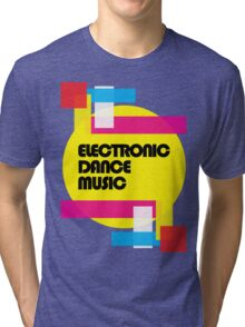 Electronic Dance Music (colorship) Tri-blend T-Shirt