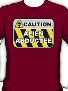 Caution:  Alien Abductee T-Shirt