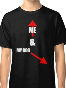 Me & My dog Classic T-Shirt