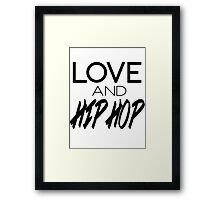 Love & Hip Hop Framed Print