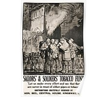 Sailors Soldiers Tobacco Fund Let us make every effort and see that they are never in want of either pipes or tobacco 611 Poster