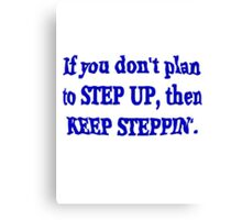 Keep Steppin' Canvas Print