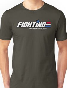 Fighting: The Other Half of the Battle Unisex T-Shirt