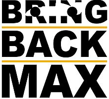 Bring Back Max by racingdetre