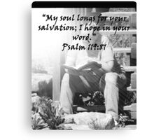 """Psalm 119:81""  by Carter L. Shepard Canvas Print"