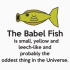 The Babel Fish ( T-Shirt & Sticker ) by PopCultFanatics