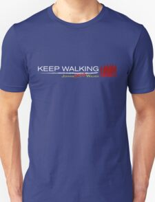 Keep walking... even dead #2 T-Shirt