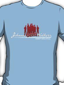 Keep walking... even dead #4 T-Shirt