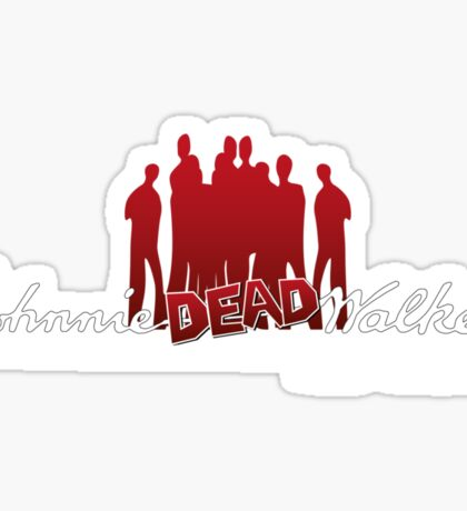 Keep walking... even dead #4 Sticker