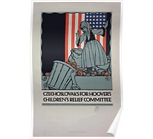 Czechoslovaks for Hoovers childrens relief committee Poster