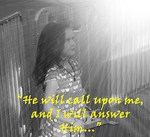 """""""Psalm 91:15""""  by Carter L. Shepard by echoesofheaven"""
