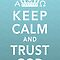 Keep Calm and Trust God by Lana Wynne
