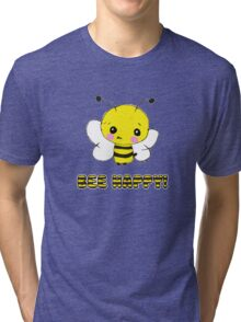 bee happy! Tri-blend T-Shirt