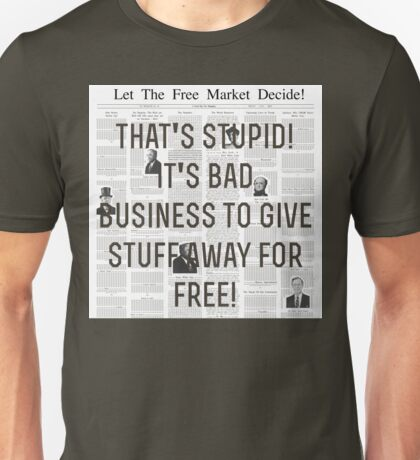 Stupid Free Market - Tee Only Unisex T-Shirt