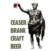 Ceaser Drank Craft Beer Photographic Print