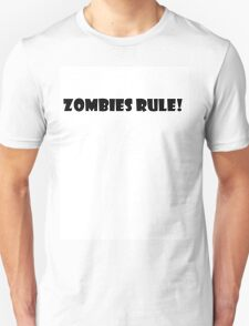 Zombies Rule! T-Shirt