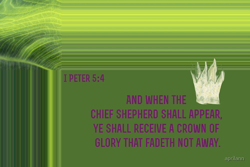 Ye Shall Receive a Crown of Glory by aprilann