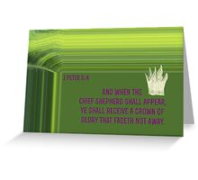 Ye Shall Receive a Crown of Glory Greeting Card