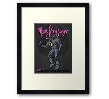 Moves like a jeager. Framed Print