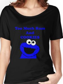 Too much rum and cookies Women's Relaxed Fit T-Shirt