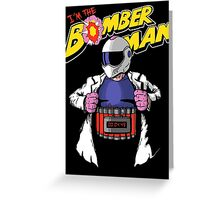 I'm the Bomberman! Greeting Card