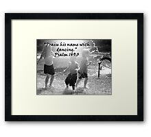 """Psalm 149:3""  by Carter L. Shepard Framed Print"
